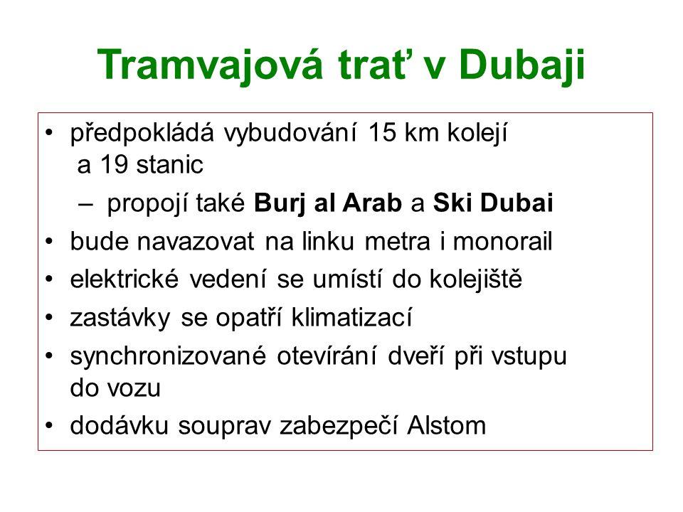 Tramvajová trať v Dubaji předpokládá vybudování 15 km kolejí a 19 stanic – propojí také Burj al Arab a Ski Dubai bude navazovat na linku metra i monor