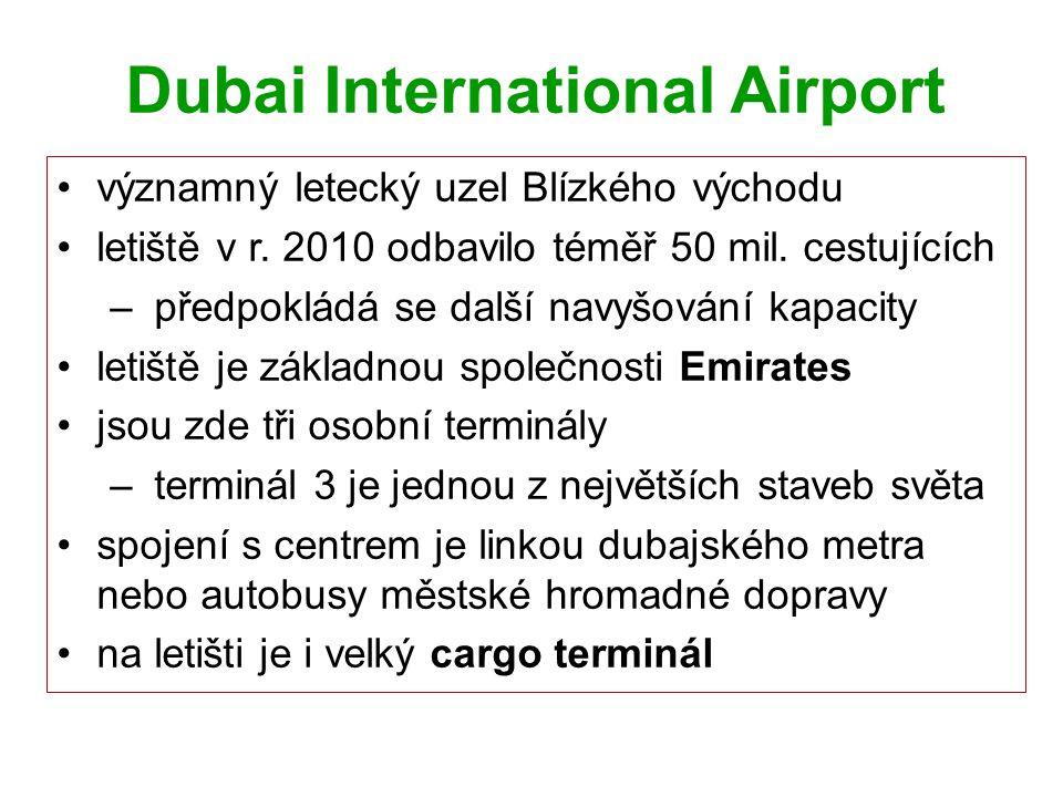 Dubai International Airport významný letecký uzel Blízkého východu letiště v r. 2010 odbavilo téměř 50 mil. cestujících – předpokládá se další navyšov