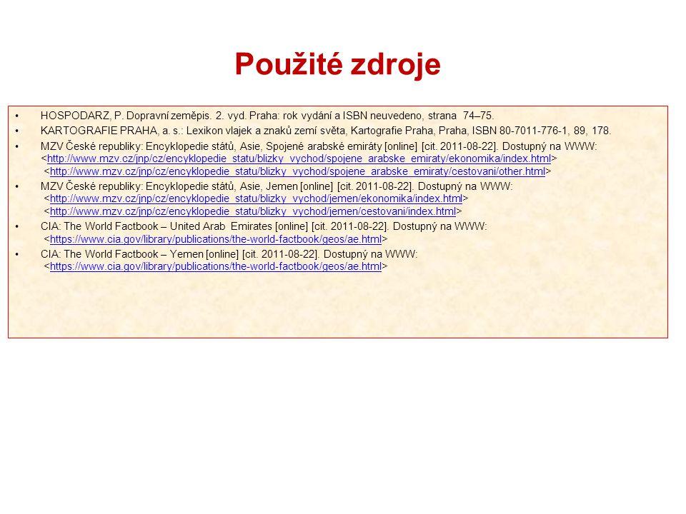 Použité zdroje HOSPODARZ, P. Dopravní zeměpis. 2. vyd. Praha: rok vydání a ISBN neuvedeno, strana 74–75. KARTOGRAFIE PRAHA, a. s.: Lexikon vlajek a zn