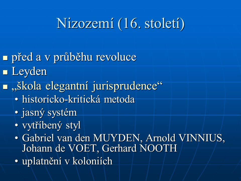 """Nizozemí (16. století) před a v průběhu revoluce před a v průběhu revoluce Leyden Leyden """"škola elegantní jurisprudence"""" """"škola elegantní jurisprudenc"""