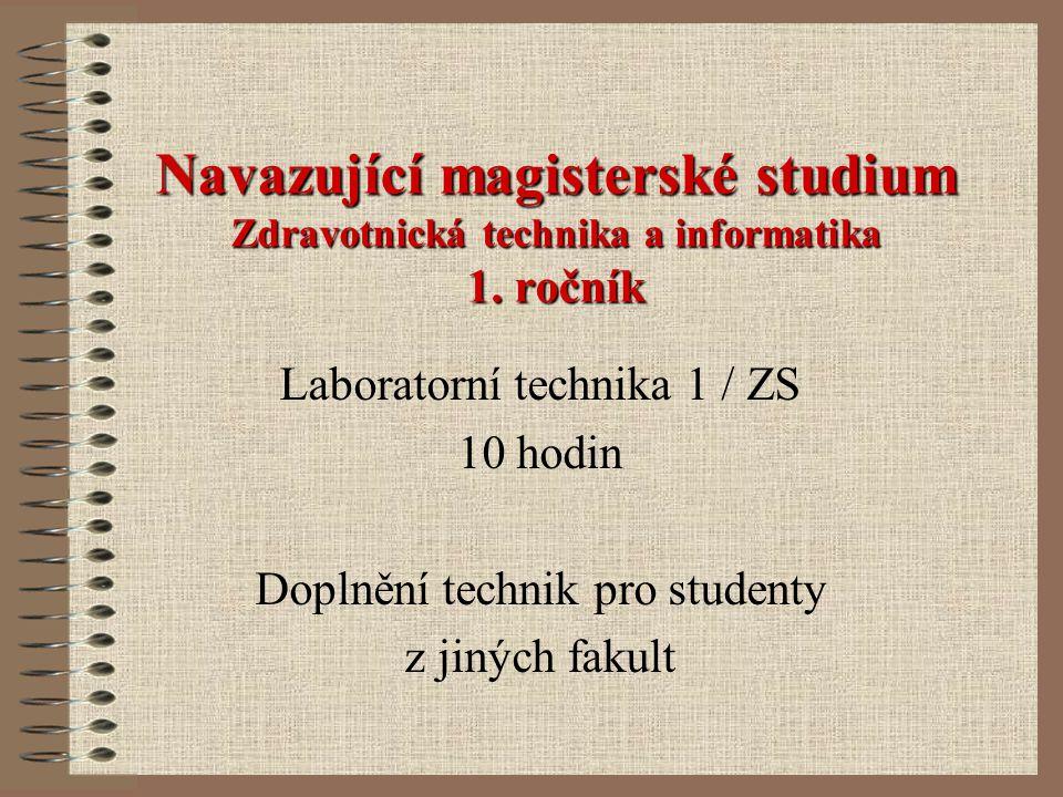 Navazující magisterské studium Zdravotnická technika a informatika 1.