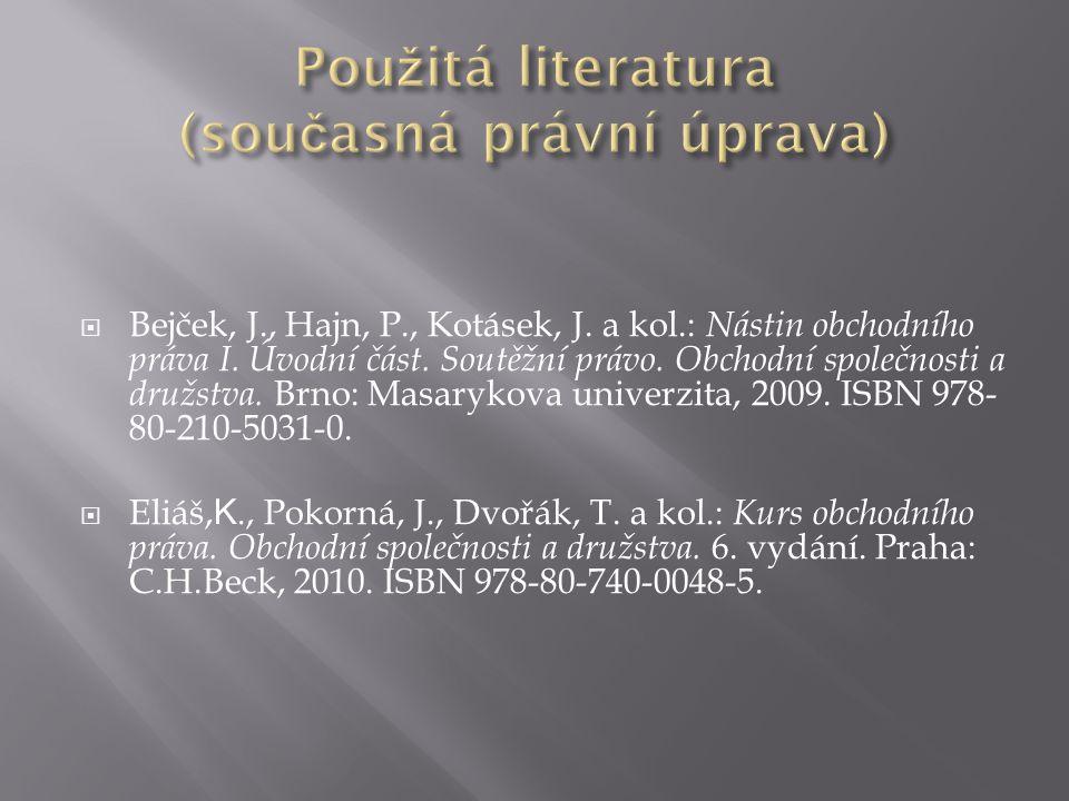  Bejček, J., Hajn, P., Kotásek, J. a kol.: Nástin obchodního práva I.