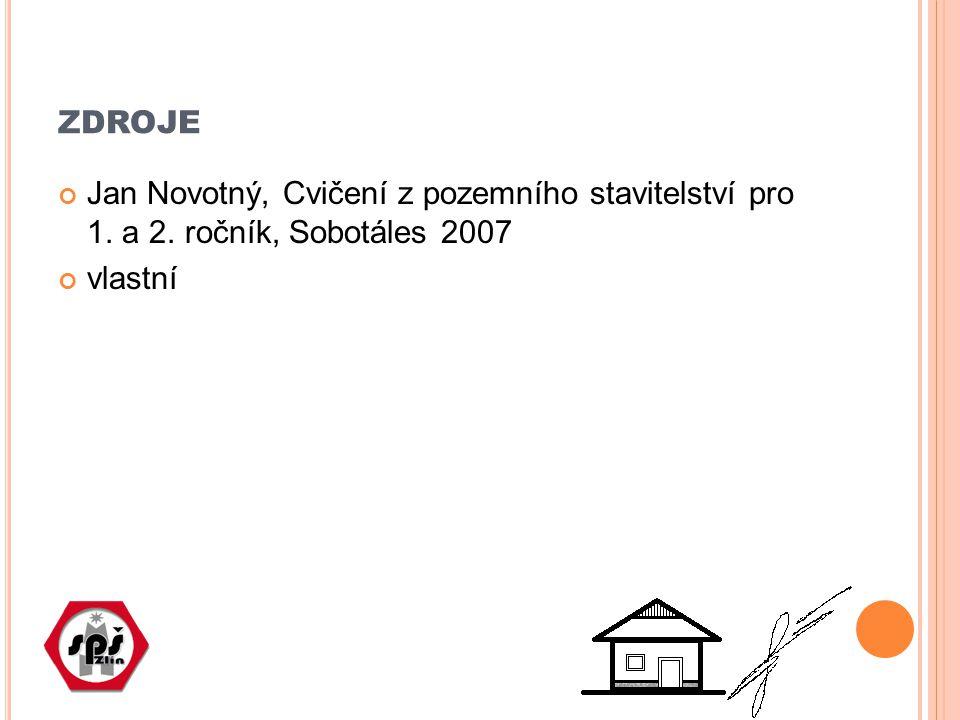ZDROJE Jan Novotný, Cvičení z pozemního stavitelství pro 1. a 2. ročník, Sobotáles 2007 vlastní