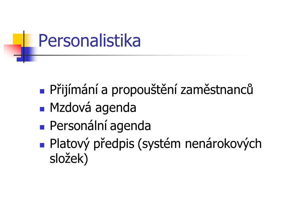 Personalistika Přijímání a propouštění zaměstnanců Mzdová agenda Personální agenda Platový předpis (systém nenárokových složek)