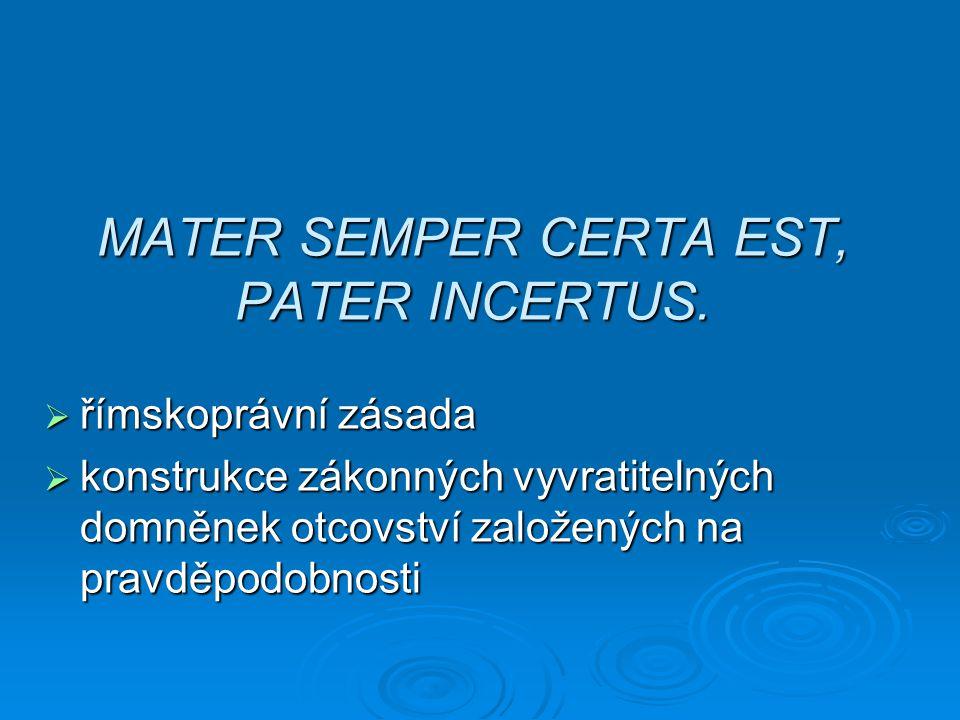 MATER SEMPER CERTA EST, PATER INCERTUS.