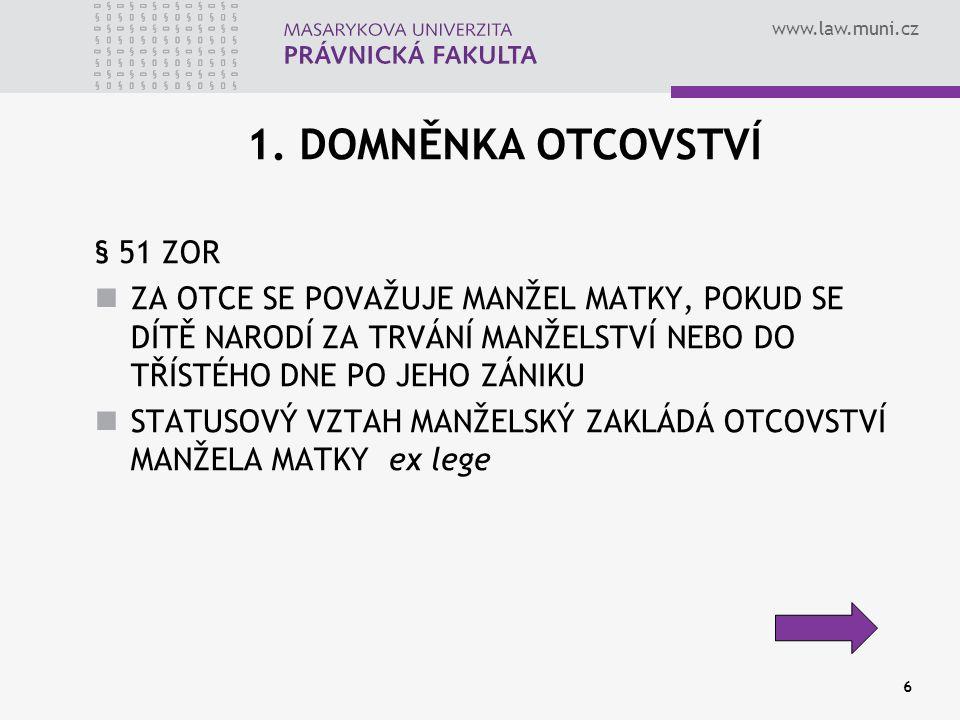 www.law.muni.cz 17 URČOVÁNÍ OTCOVSTVÍ PODLE 3.
