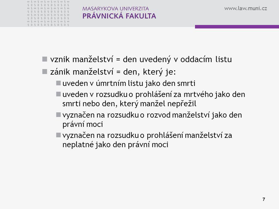 www.law.muni.cz 8 narození dítěte do 180 dnů od uzavření manželství za otce se považuje manžel matky – automatický zápis do knihy narození dítěte významné jen pro popírání otcovství