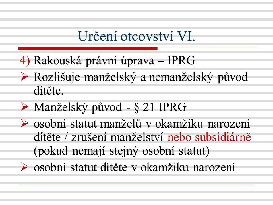Určení otcovství VI.