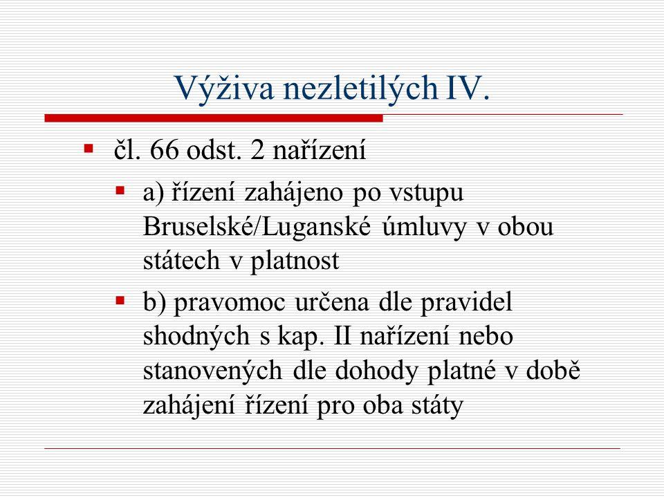 Výživa nezletilých IV.  čl. 66 odst.
