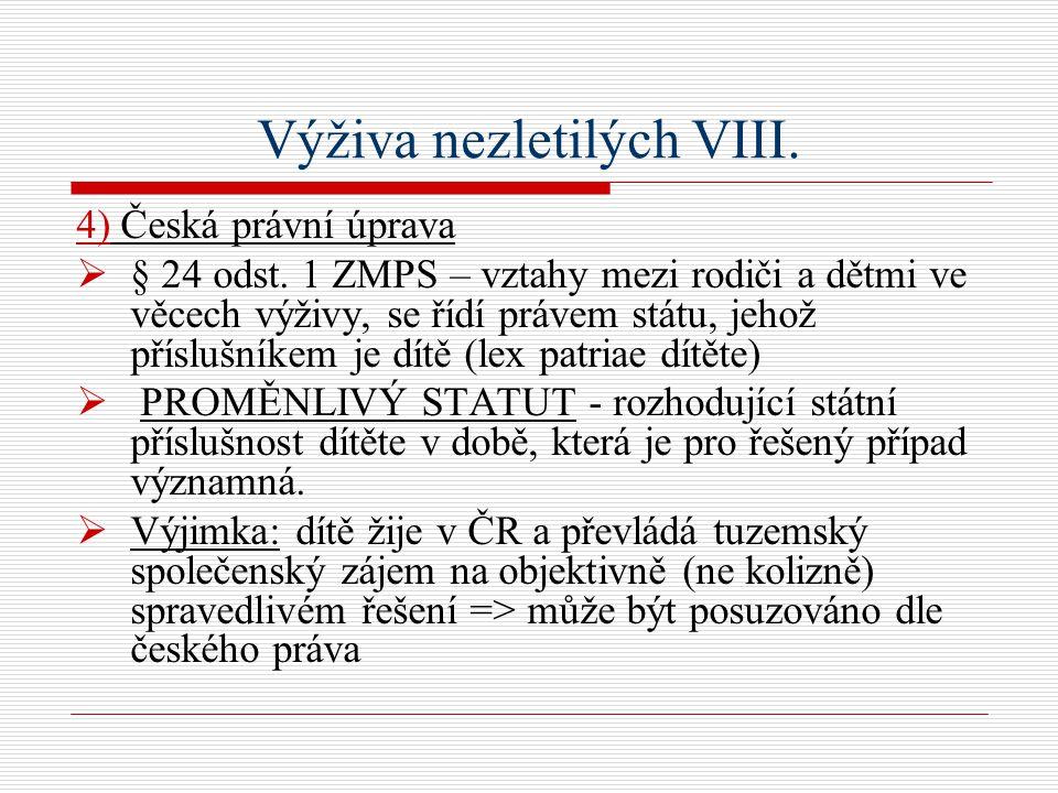 Výživa nezletilých VIII. 4) Česká právní úprava  § 24 odst.