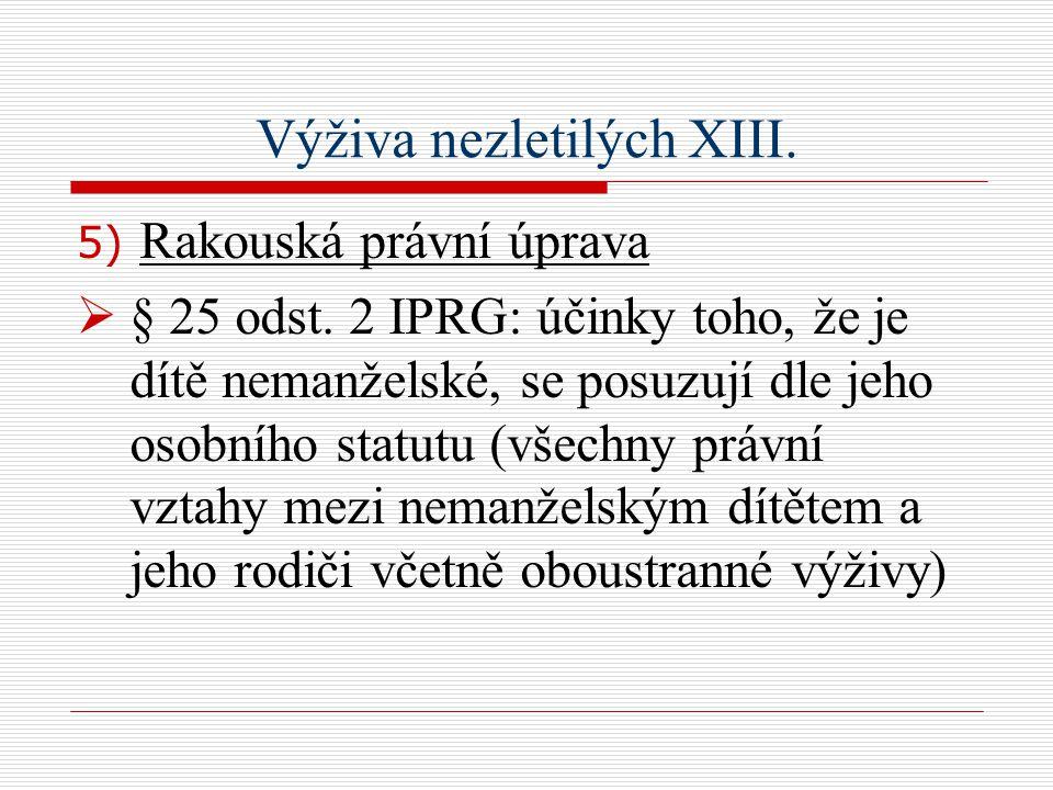 Výživa nezletilých XIII. 5) Rakouská právní úprava  § 25 odst.