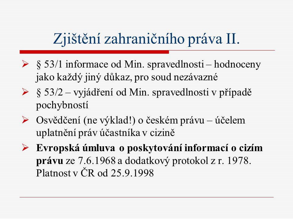 Zjištění zahraničního práva II.  § 53/1 informace od Min.