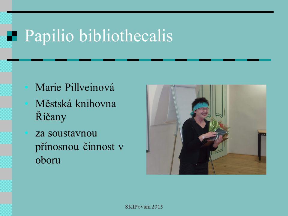 Papilio bibliothecalis Marie Pillveinová Městská knihovna Říčany za soustavnou přínosnou činnost v oboru SKIPování 2015