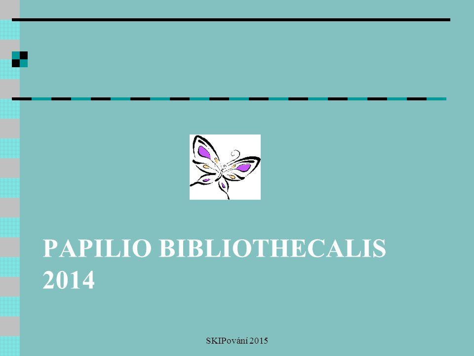 PAPILIO BIBLIOTHECALIS 2014 SKIPování 2015