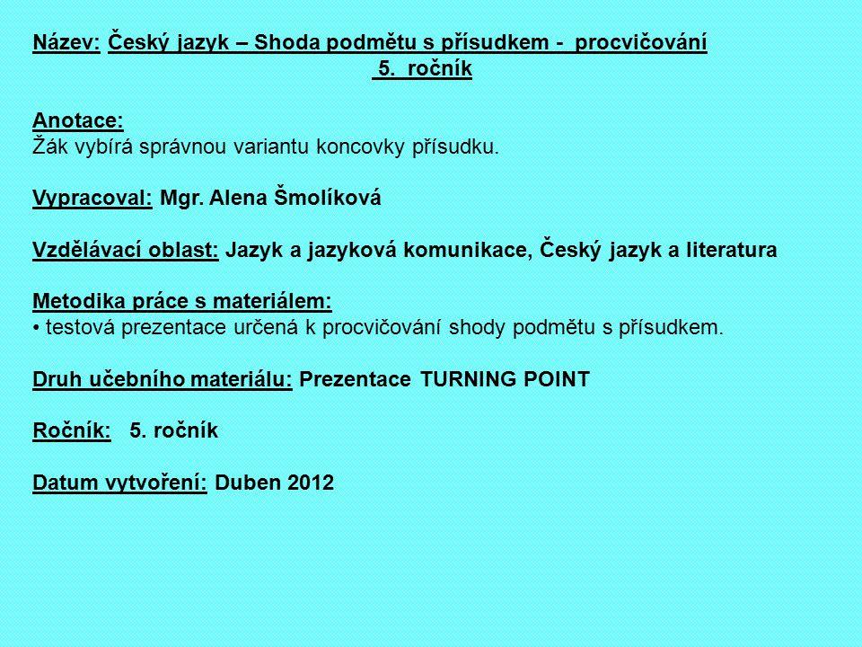 Název: Český jazyk – Shoda podmětu s přísudkem - procvičování 5.