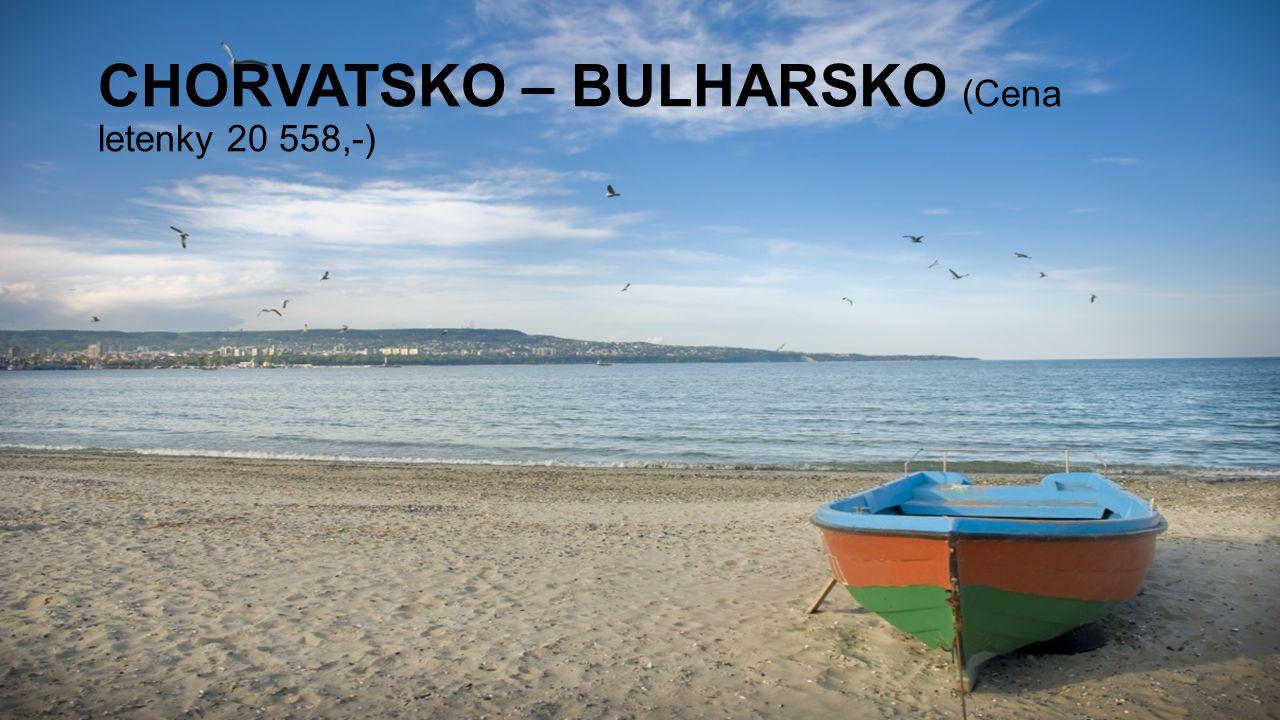 CHORVATSKO – BULHARSKO (Cena letenky 20 558,-)