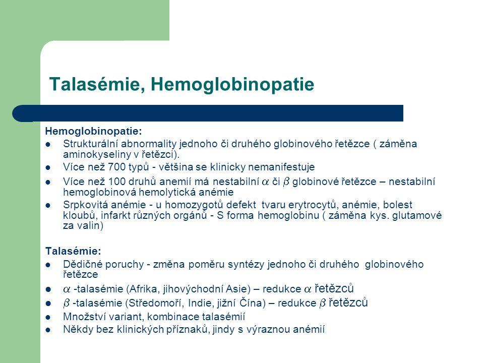 Talasémie, Hemoglobinopatie Hemoglobinopatie: Strukturální abnormality jednoho či druhého globinového řetězce ( záměna aminokyseliny v řetězci). Více