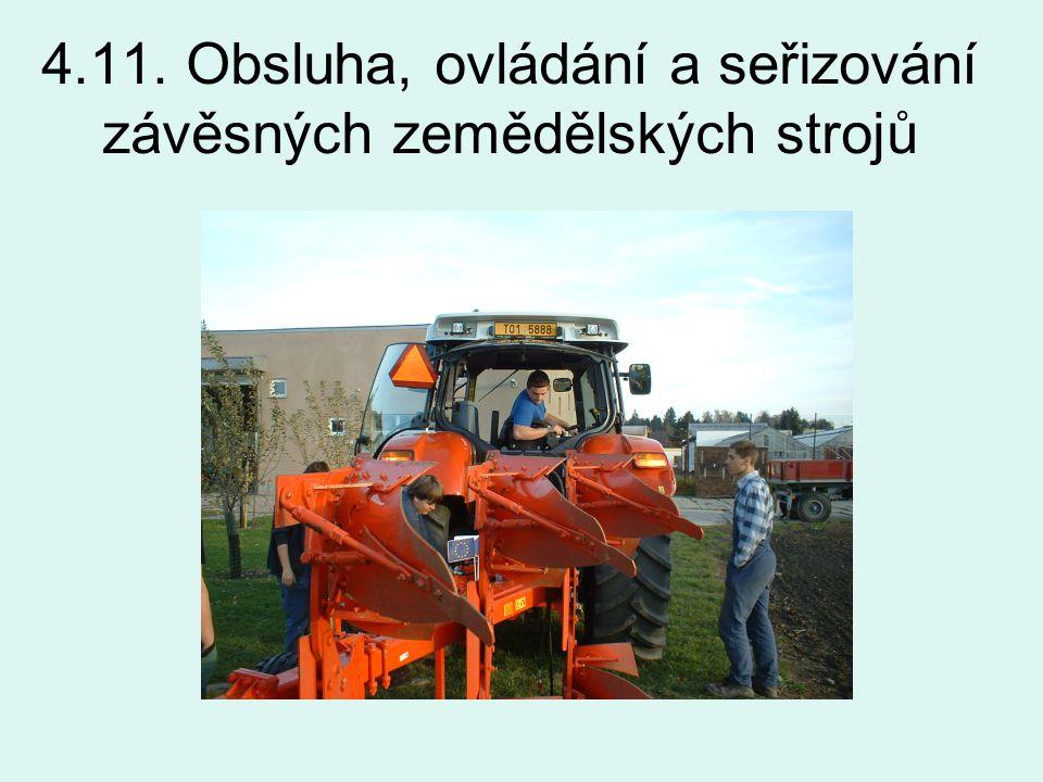 4.11. Obsluha, ovládání a seřizování závěsných zemědělských strojů