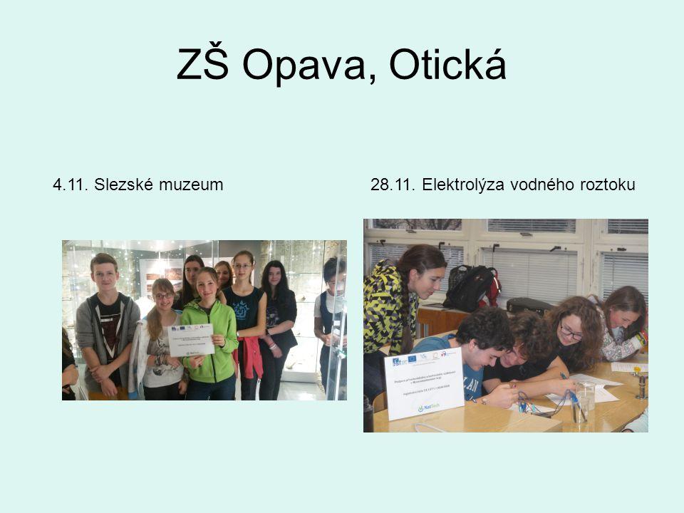 ZŠ Opava, Otická 4.11. Slezské muzeum28.11. Elektrolýza vodného roztoku