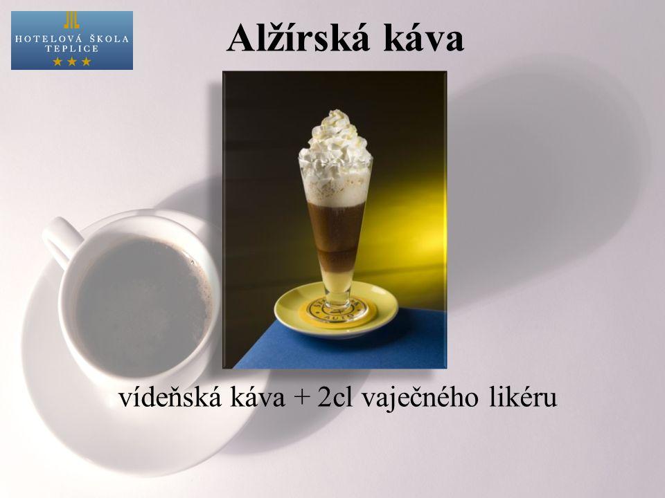Alžírská káva vídeňská káva + 2cl vaječného likéru