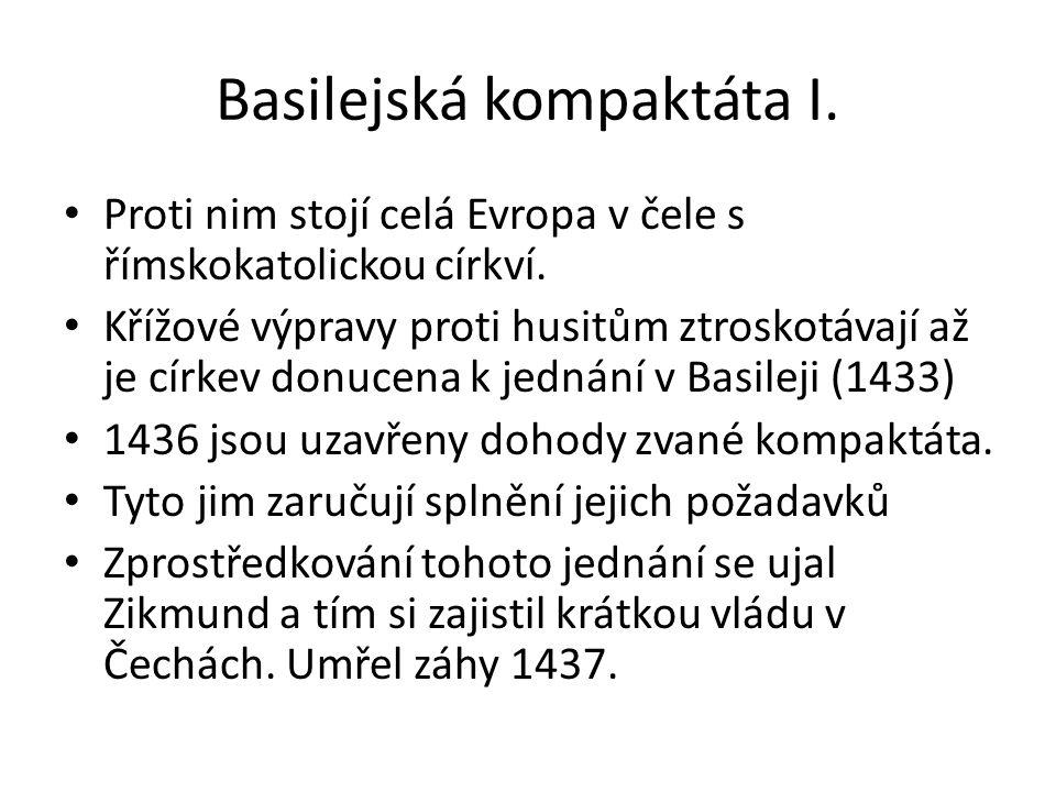 Basilejská kompaktáta I. Proti nim stojí celá Evropa v čele s římskokatolickou církví. Křížové výpravy proti husitům ztroskotávají až je církev donuce