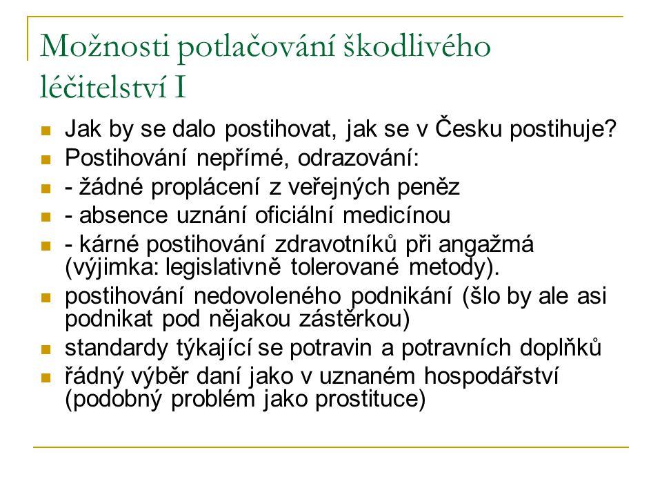 Možnosti potlačování škodlivého léčitelství I Jak by se dalo postihovat, jak se v Česku postihuje.