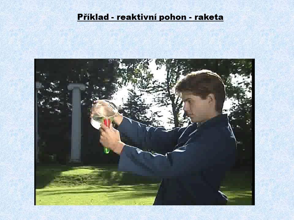 Příklad - reaktivní pohon - raketa