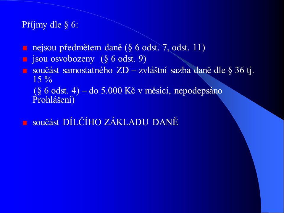 Příjmy dle § 6: nejsou předmětem daně (§ 6 odst.7, odst.