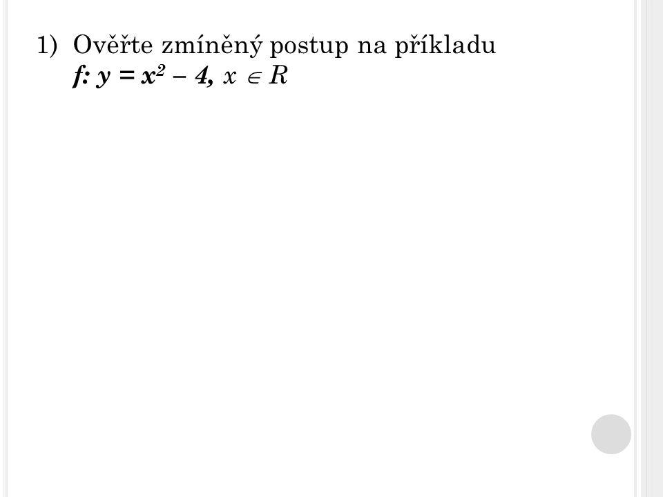 Řešení: a)průsečík s osou x: 0 = x 2 – 4 Získali jsme kvadratickou rovnici, kterou umíme řešit.