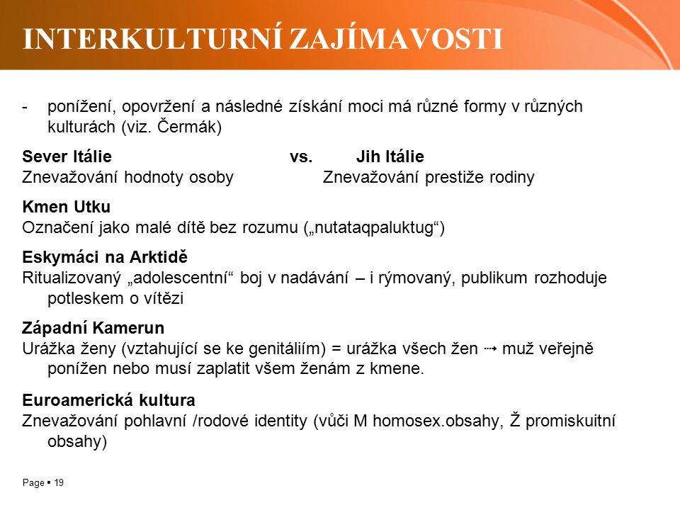 Page  19 INTERKULTURNÍ ZAJÍMAVOSTI -ponížení, opovržení a následné získání moci má různé formy v různých kulturách (viz.