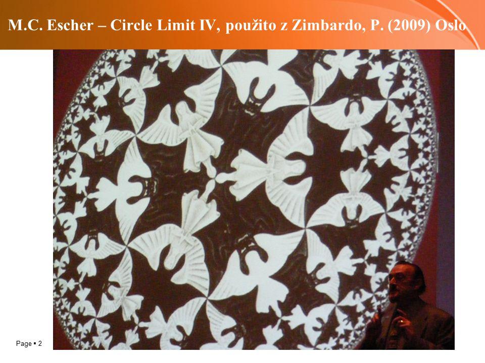 Page  2 M.C. Escher – Circle Limit IV, použito z Zimbardo, P. (2009) Oslo