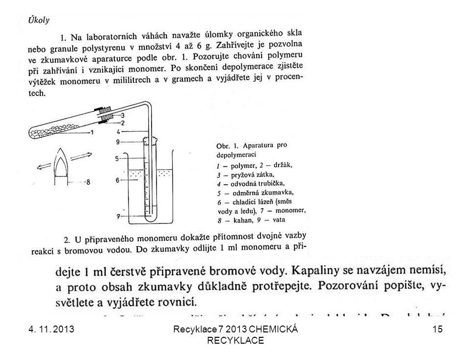 4. 11. 2013Recyklace 7 2013 CHEMICKÁ RECYKLACE 15
