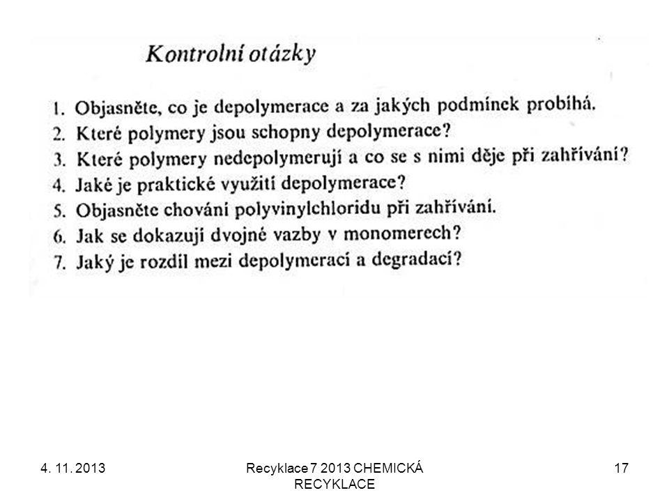 4. 11. 2013Recyklace 7 2013 CHEMICKÁ RECYKLACE 17