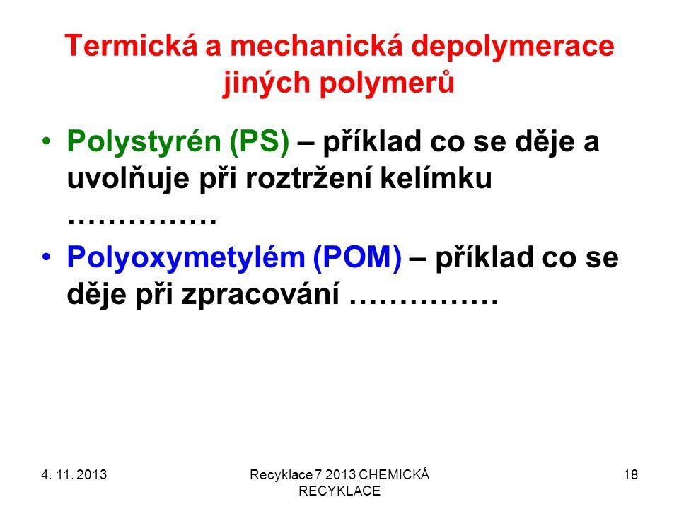Termická a mechanická depolymerace jiných polymerů 4.