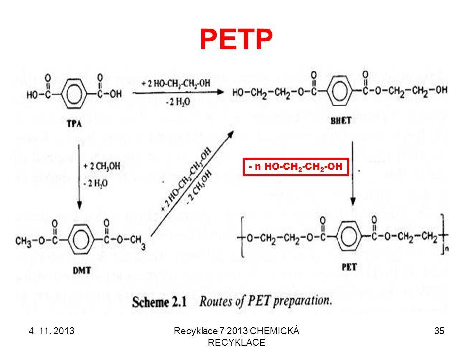 PETP 4. 11. 2013Recyklace 7 2013 CHEMICKÁ RECYKLACE 35 - n HO-CH 2 -CH 2 -OH