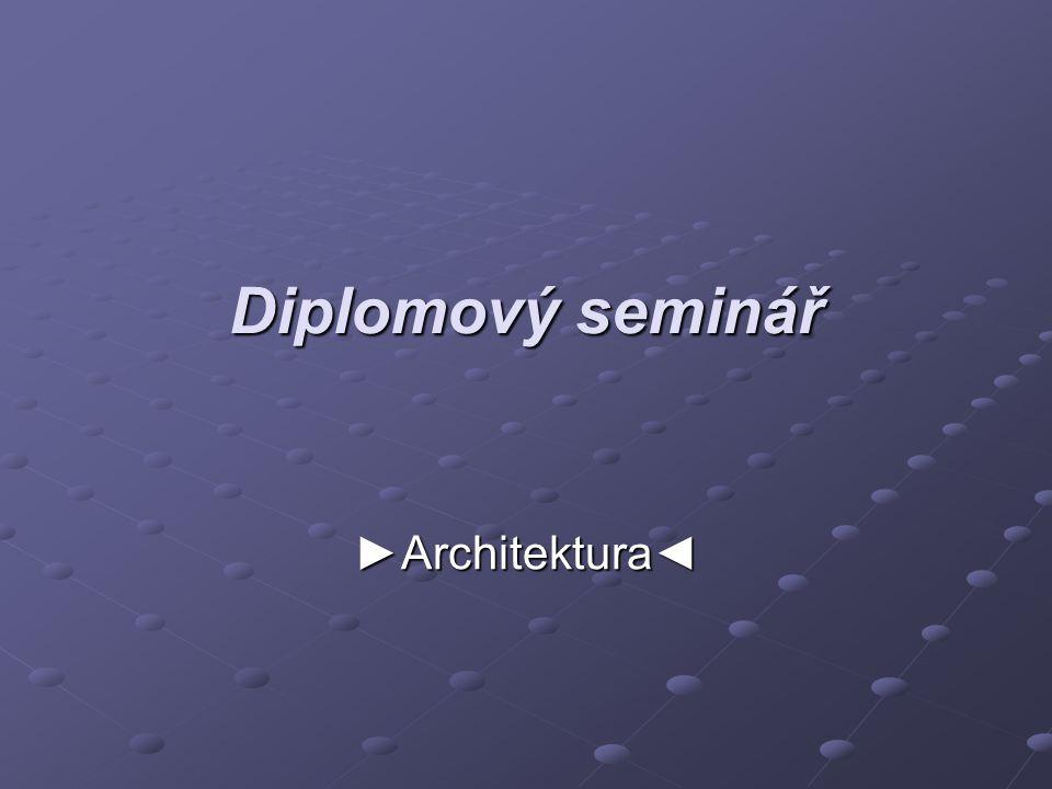 Diplomový seminář ►Architektura◄
