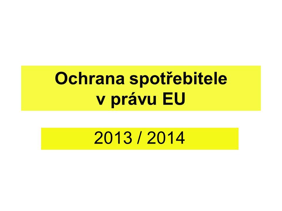 Ochrana spotřebitele v právu EU 2013 / 2014