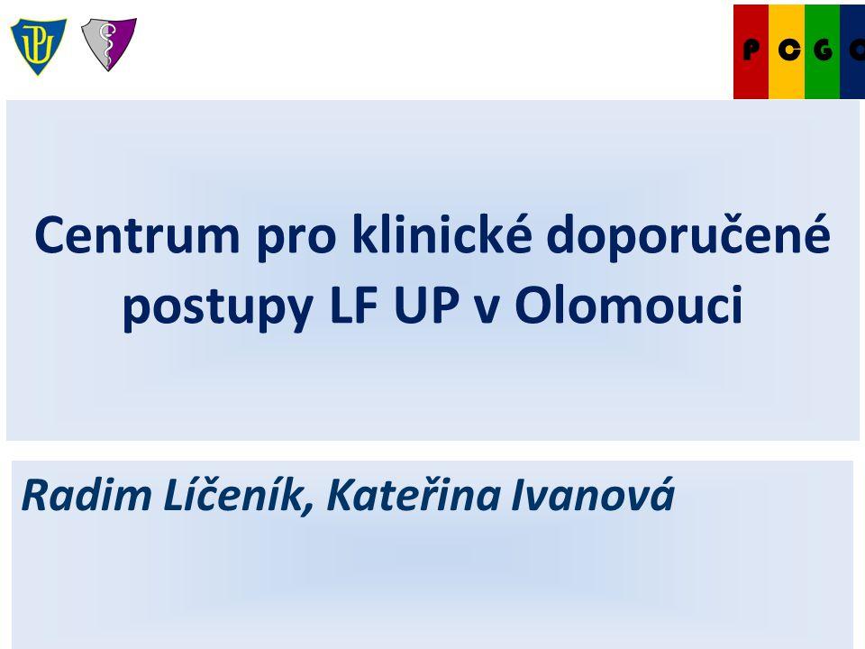 Klepnutím lze upravit styl předlohy podnadpisů. 4.1.2011 Centrum pro klinické doporučené postupy LF UP v Olomouci Radim Líčeník, Kateřina Ivanová Cent