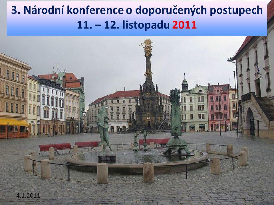 4.1.2011 3. Národní konference o doporučených postupech 11. – 12. listopadu 2011