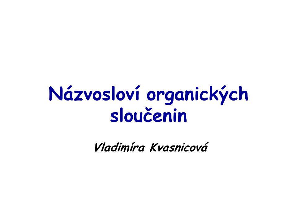 Názvosloví organických sloučenin Vladimíra Kvasnicová