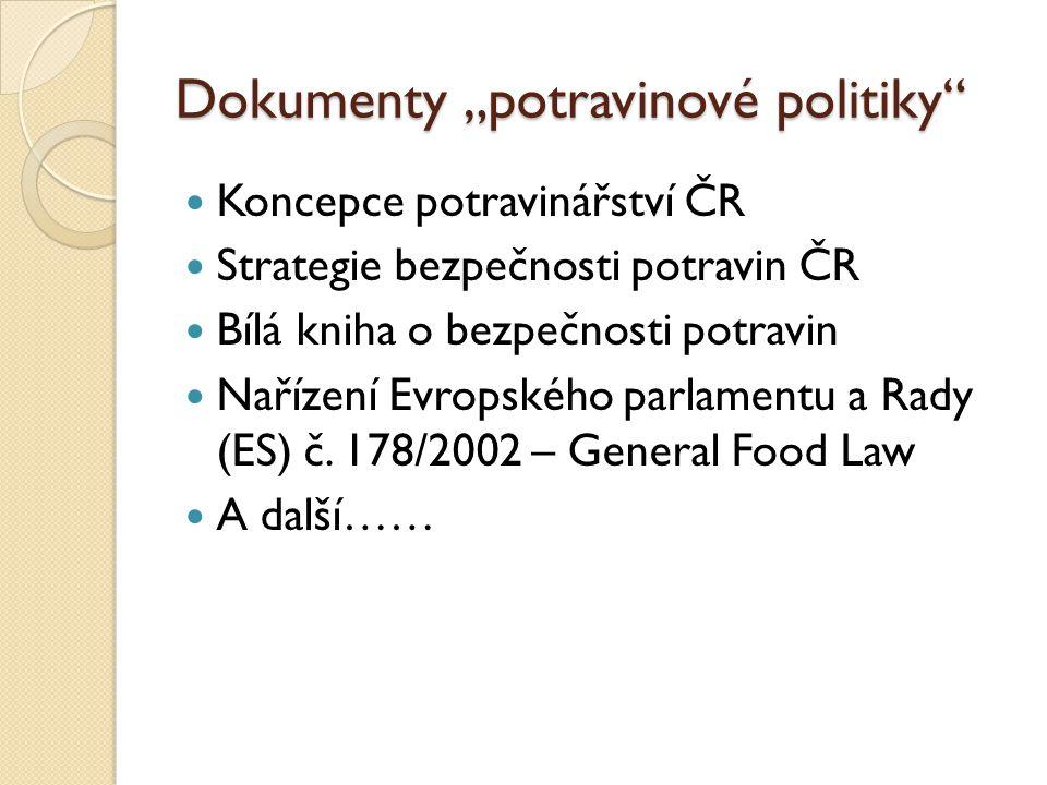 Koncepce potravinářství ČR Pro období 2004 – 2013 Konkurenceschopnost Bezpečnost potravin Zajištění potravin v dostatečném sortimentu a množství Zdravá výživa a ovlivňování spotřebitelů Ochrana životního prostředí – IPPC, BAT Úzká vazba na agrární politiku