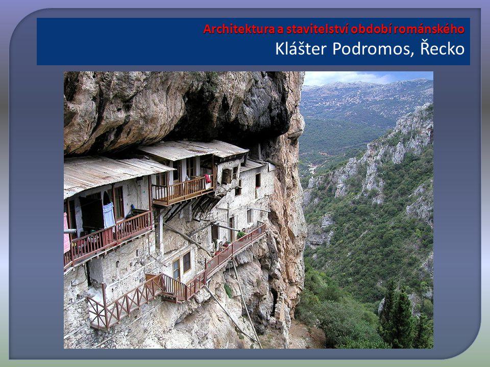 Architektura a stavitelství období románského Architektura a stavitelství období románského Klášter Podromos, Řecko