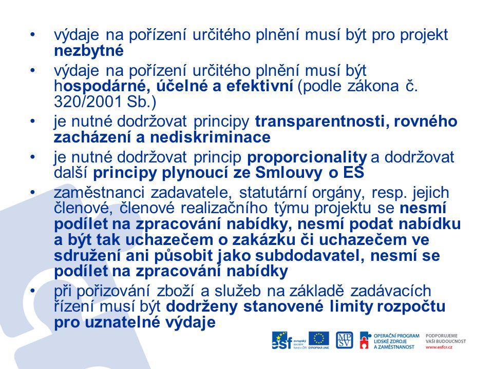 výdaje na pořízení určitého plnění musí být pro projekt nezbytné výdaje na pořízení určitého plnění musí být hospodárné, účelné a efektivní (podle zákona č.