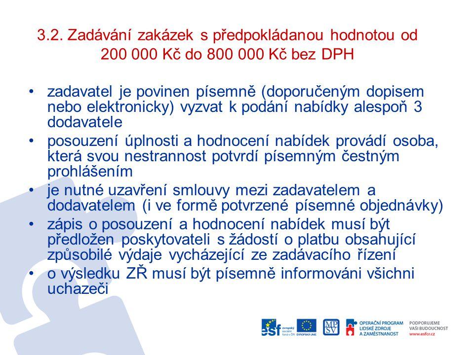 3.2. Zadávání zakázek s předpokládanou hodnotou od 200 000 Kč do 800 000 Kč bez DPH zadavatel je povinen písemně (doporučeným dopisem nebo elektronick