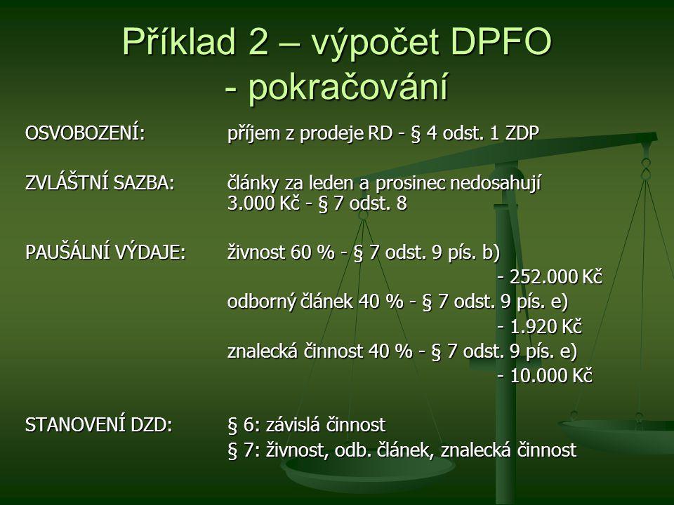 Příklad 2 – výpočet DPFO - pokračování OSVOBOZENÍ: příjem z prodeje RD - § 4 odst.