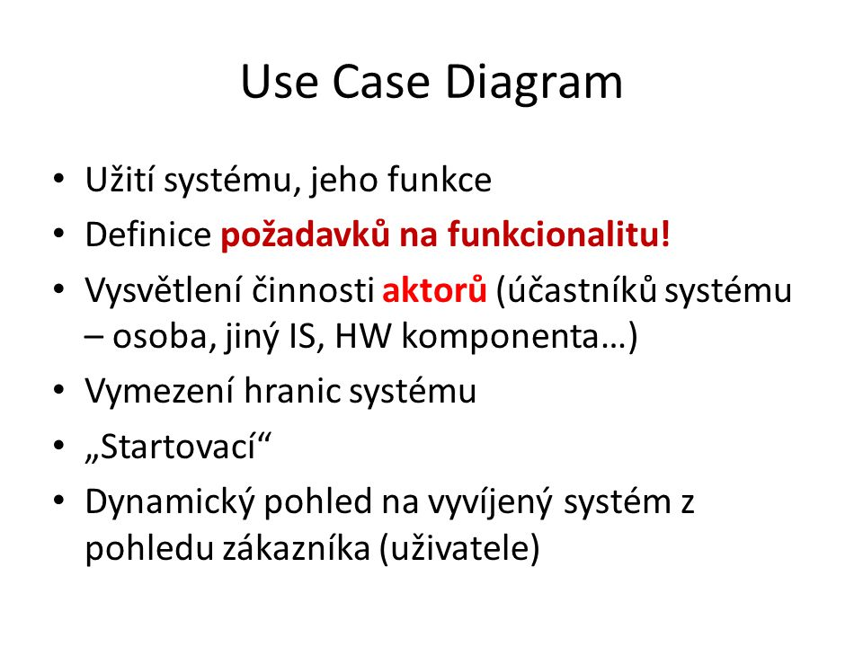 Use Case Description Triggers – události, které spustí U.C.