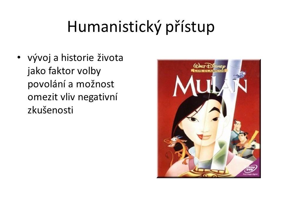 Humanistický přístup vývoj a historie života jako faktor volby povolání a možnost omezit vliv negativní zkušenosti