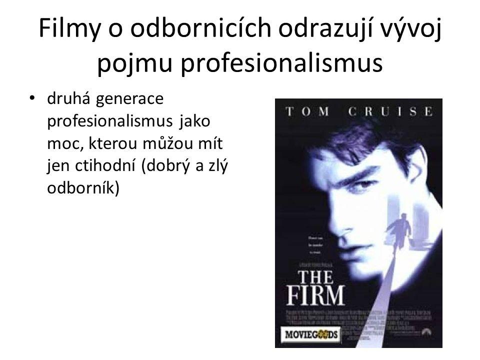 Filmy o odbornicích odrazují vývoj pojmu profesionalismus druhá generace profesionalismus jako moc, kterou můžou mít jen ctihodní (dobrý a zlý odborník)