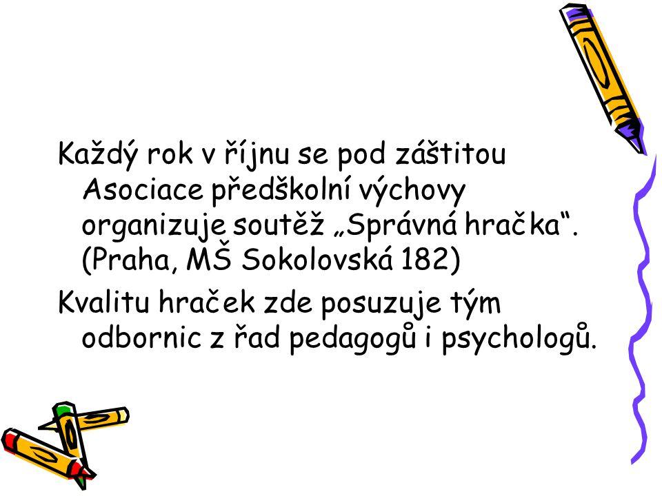 """Každý rok v říjnu se pod záštitou Asociace předškolní výchovy organizuje soutěž """"Správná hračka"""". (Praha, MŠ Sokolovská 182) Kvalitu hraček zde posuzu"""