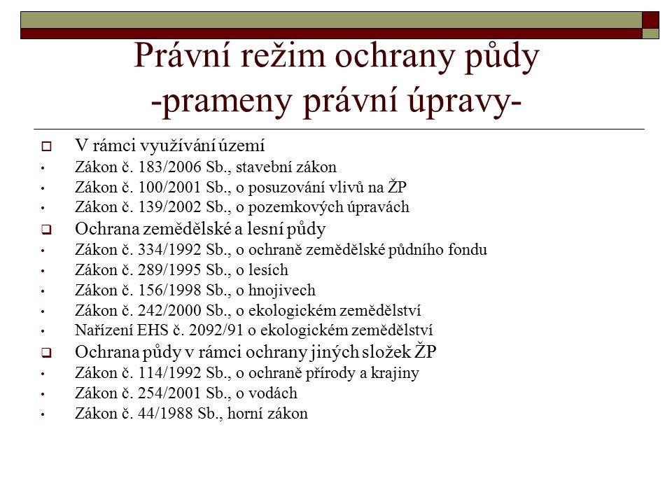Právní režim ochrany půdy -prameny právní úpravy-  V rámci využívání území Zákon č.